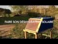 déshydrateur solaire,fabrication, explication /make a solar dehydrator