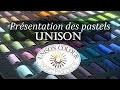 Présentation des pastels secs Unison