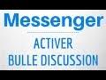 ACTIVER BULLE Messenger, mettre ou afficher la bulle de discussion et de notification sur Messenger