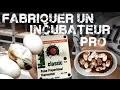 TUTO: Fabriquer un incubateur pro