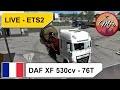 LIVE   CONVOI DE 76T AVEC UN DAF XF 560CV - GROS FAIL - REALITY GRAPHICS - PROMOD 2.27 - ETS2