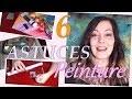 6 Astuces Peinture pour Débutants !