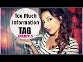TMI TAG : Trop d'informations ! Part.1