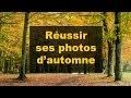 COMMENT RÉUSSIR SES PHOTOS D'AUTOMNE ? Apprendre et progresser  en photo