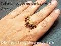 Tutoriel: bague en perles motif chevron (DIY:pearl ring chevron pattern)