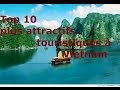 Top 10 plus attractifs touristiques à Vietnam - Vlogs touristiques