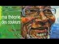 Vidéoblog art: Ma théorie des couleurs