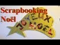 Fabriquer une étoile filante Joyeux Noël en scrapbooking avec les enfants