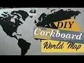 DIY - Corkboard map / Tableau carte du monde en liège