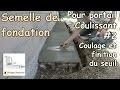 Faire un seuil en beton pour portail coulissant - fondation #2 - Coulage et finition