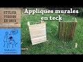 DES APPLIQUES MURALES EN TECK // RECYCLAGE