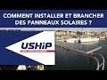 Comment installer et brancher des panneaux solaires sur un bateau ? | USHIP