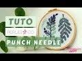 TUTO DECO | Comment Utiliser Une Aiguille Punch Needle En Broderie Motif Fleur et Feuillage