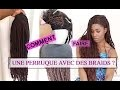 COMMENT FAIRE 1 PERRUQUE AVEC DES BRAIDS | HOW TO DO CORNROW | SKAIILA