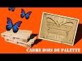 Cadre rustique papillon - bois de palette