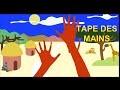 Tape des mains - Chanson à geste africaine pour maternelles