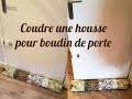 DIY Coudre une housse pour boudin de porte
