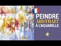 Peinture abstraite à l'aquarelle - VERSION FRANÇAISE