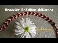 Tuto : comment faire un bracelet brésilien facile, en v  (débutant)