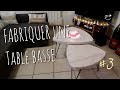 Fabriquer une table basse #3 (DIY build coffee table)
