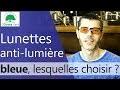 Lunettes anti-lumière bleue - Protégez vos Yeux [2019]