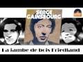 Serge Gainsbourg - La jambe de bois Friedland (HD) Officiel Seniors Musik