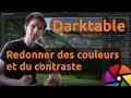 Darktable:  Améliorer les couleurs et le contraste