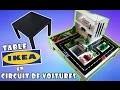 TRANSFORMER UNE TABLE IKEA  EN CIRCUIT DE VOITURES [TUTO]