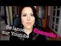 Ouvrir sa chaîne Youtube : MES CONSEILS/ASTUCES