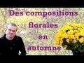 Des compositions florales en automne