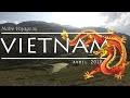 Notre Voyage au VIETNAM 2018 | Reportage | Documentaire | Vlog | Clip | 4K ULTRA HD