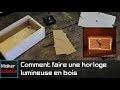 #DIY Comment faire une horloge lumineuse en bois