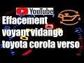 [TUTO] Toyota corolla verso : Comment éteindre le voyant de vidange