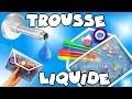 TUTO - TROUSSE LIQUIDE