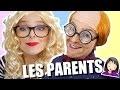 LES PARENTS GENANTS !