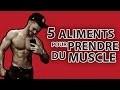 5 Aliments pour prendre du Muscle