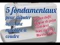 TUTO #4 Les 5 fondamentaux pour débuter avec une machine à coudre