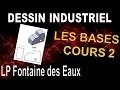 DESSIN INDUSTRIEL Cours 2 - Les bases