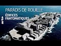 Paradis de rouille - Édifices fantomatiques | Documentaire complet | ARTE Découverte