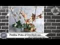 """Vidéo-Tuto """"Petits Pots d'Orchidées"""" par Coul'Heure Papier"""