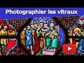 Comment photographier les vitraux - Cours de photo