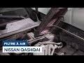 Changer le Filtre Air sur Nissan Qashqai