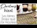 Parlons... Tricot - PARLONS DES QUALITES DE DROPS QUE J'AI TRICOTEES