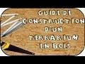 Guide - Montage d'un terrarium en bois OSB