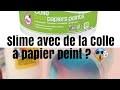 (2)TEST SLIME AVEC COLLE A PAPIER PEINT
