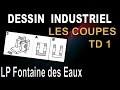 DESSIN INDUSTRIEL - Exercice 1 - Les Coupes