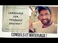 Carrelage Terrasse, MATERIAUX ET CONSEILS