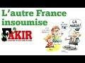 L'AUTRE FRANCE INSOUMISE (Fakir en bref)