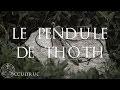 Le Pendule de Thoth - Occultruc #5