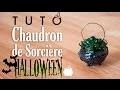 [TUTO] Chaudron de Sorcière - HALLOWEEN